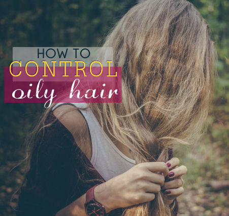 how to control oily hair