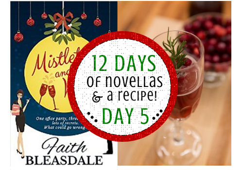Mistletoe and Wine by Faith Bleasdale