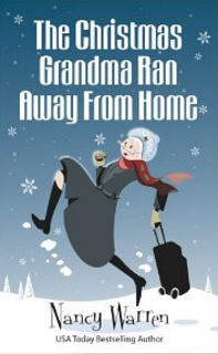 The Christmas Grandma Ran Away from Home