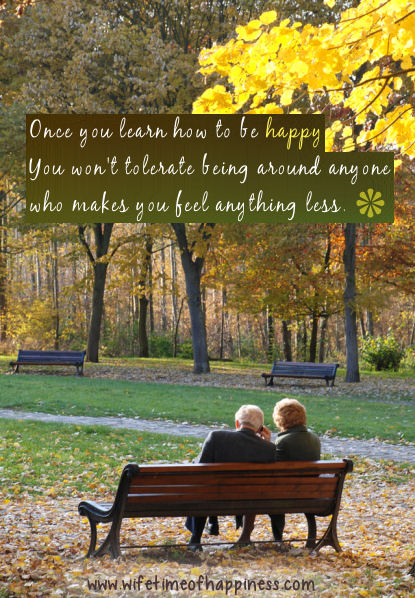 Once you learn how to be happy quote