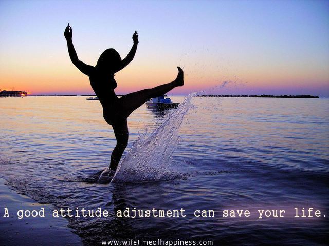an attitude adjustment can save your life