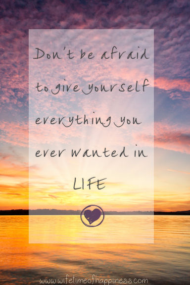 dont be afraid to give yourself everything quote