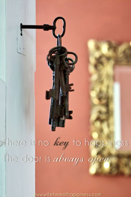 there is no key to happiness quote