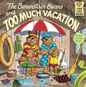 The Berenstain Bears too Much Vacation