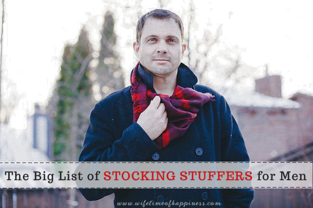 stocking stuffer ideas for men wifetime of happiness 2017