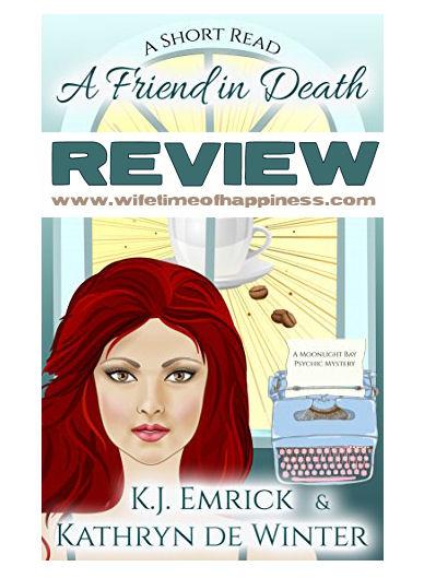A Friend in Death Review - K.J. Emrick and Kathryn De Winter